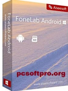 FoneLab Android Data Recovery 3.1.22 Crack With License Key 2021